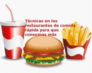 Técnicas en los restaurantes de comida rápida para que consumas más